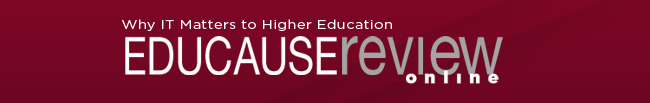 EDUCAUSE Review Online